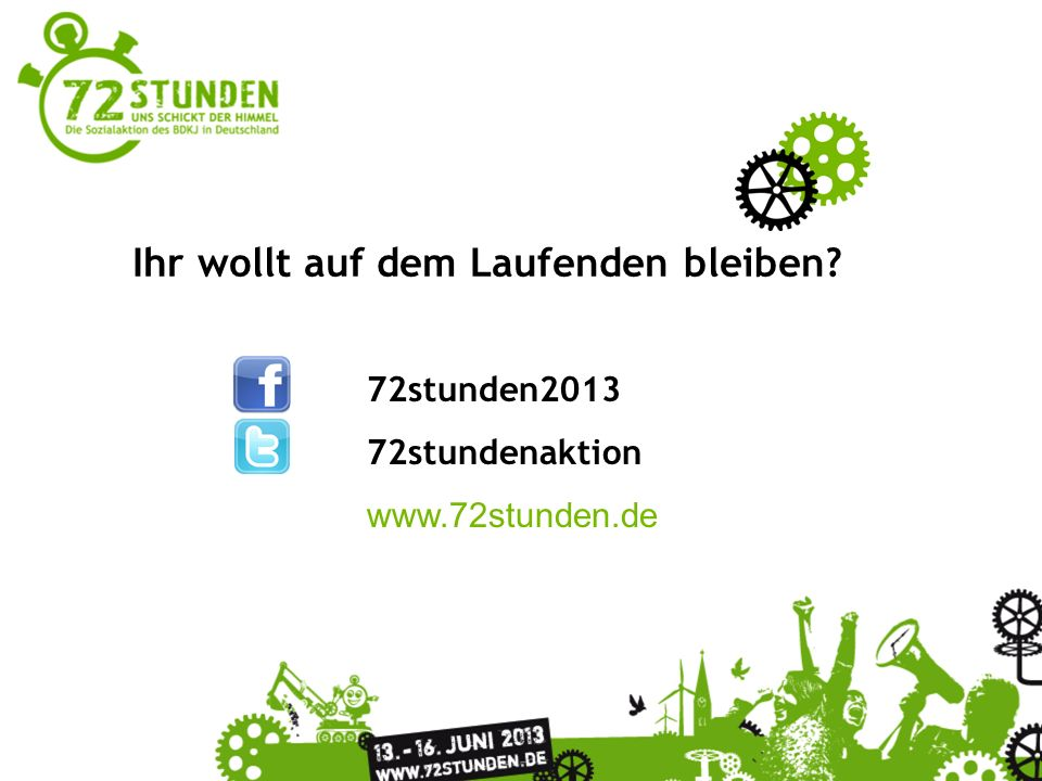 Ihr wollt auf dem Laufenden bleiben 72stunden2013 72stundenaktion www.72stunden.de