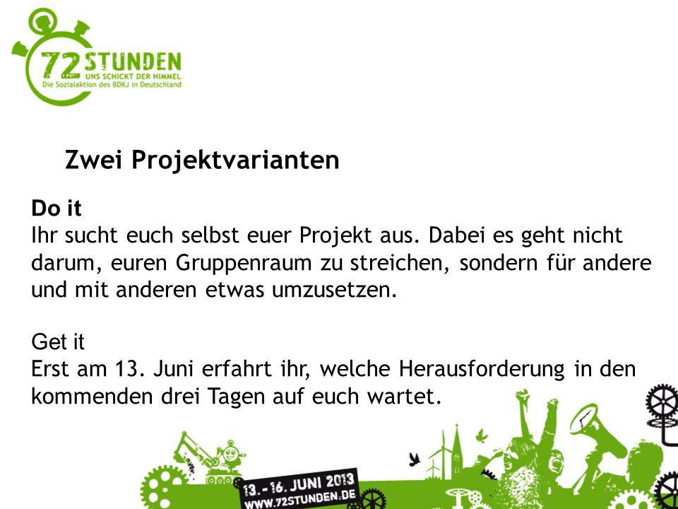 Zwei Projektvarianten Do it Ihr sucht euch selbst euer Projekt aus.