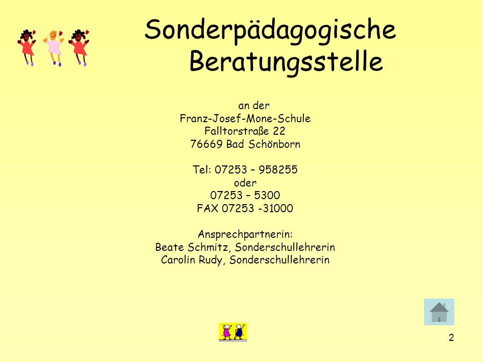 3 Sonderpädagogische Beratungsstelle Wir bieten Hilfe: umfassende Diagnostik der Stärken und Schwächen des Kindes (vielfältige Tests und Screening-Verfahren) Beratung und Begleitung der Familie (Elterngespräche) Beratung und Begleitung im Kindergarten Zusammenarbeit mit Ärzten, Therapeuten und Fachdiensten (Ergotherapeuten, Logopäden, Kinderärzte und –kliniken, Kinderzentrum Maulbronn, ZI Mannheim) Information, Vermittlung und Koordination von weiteren Hilfen