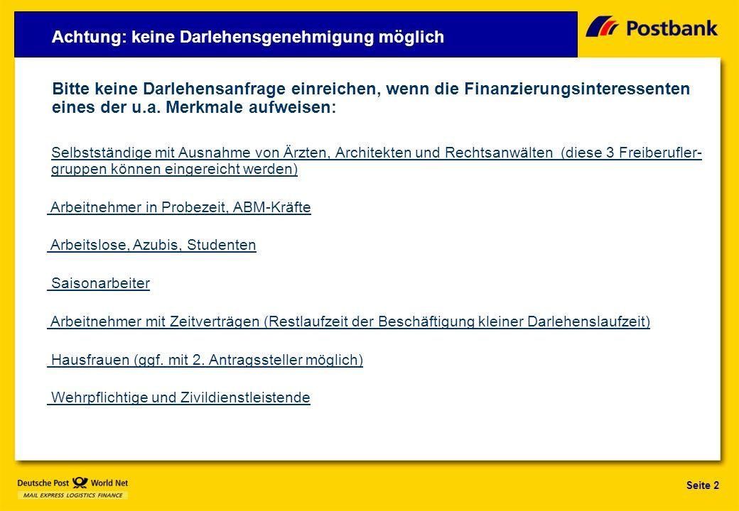 Seite 2 Bitte keine Darlehensanfrage einreichen, wenn die Finanzierungsinteressenten eines der u.a.