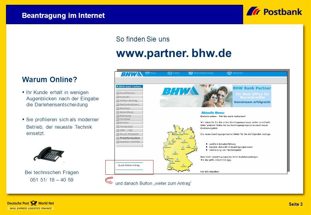 Seite 3 Bei technischen Fragen 051 51/ 18 – 40 59 Warum Online.