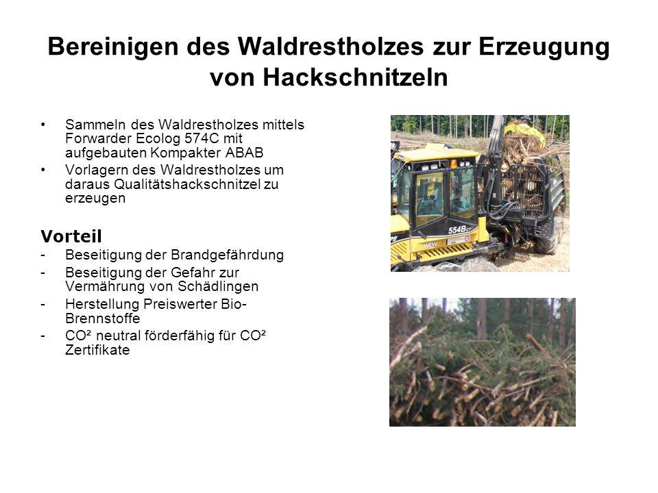 Bereinigen des Waldrestholzes zur Erzeugung von Hackschnitzeln Sammeln des Waldrestholzes mittels Forwarder Ecolog 574C mit aufgebauten Kompakter ABAB