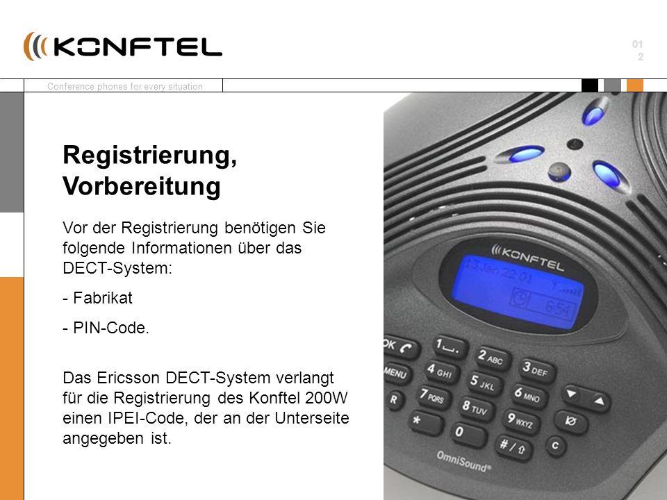 Conference phones for every situation 01 2 Vor der Registrierung benötigen Sie folgende Informationen über das DECT-System: - Fabrikat - PIN-Code. Das