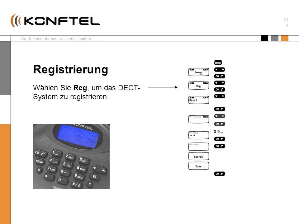 Conference phones for every situation 01 4 Wählen Sie Reg, um das DECT- System zu registrieren. Registrierung