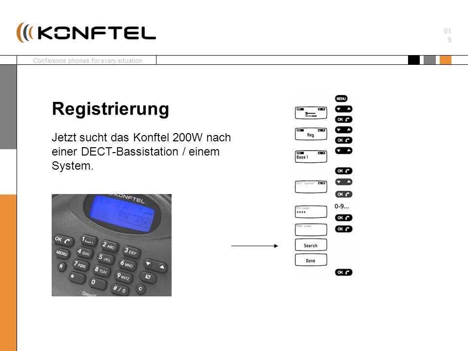 Conference phones for every situation 01 9 Jetzt sucht das Konftel 200W nach einer DECT-Bassistation / einem System. Registrierung