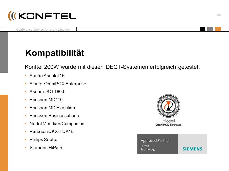 Conference phones for every situation 06 Konftel 200W wurde mit diesen DECT-Systemen erfolgreich getestet: Aastra Ascotel 16 Alcatel OmniPCX Enterpris