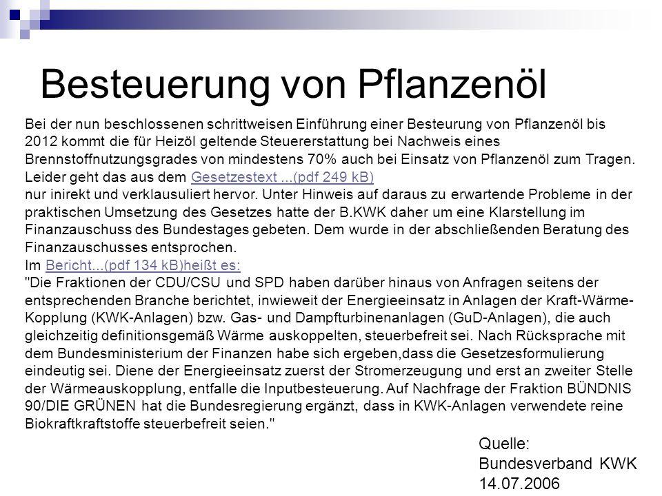 Besteuerung von Pflanzenöl Bei der nun beschlossenen schrittweisen Einführung einer Besteurung von Pflanzenöl bis 2012 kommt die für Heizöl geltende S