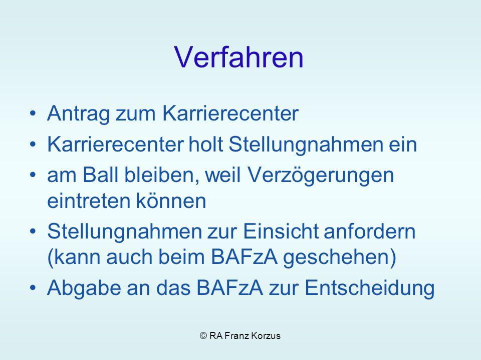 © RA Franz Korzus Verfahren Antrag zum Karrierecenter Karrierecenter holt Stellungnahmen ein am Ball bleiben, weil Verzögerungen eintreten können Stel