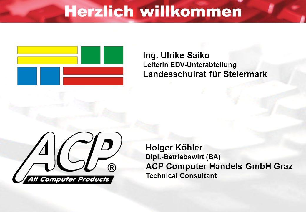 Herzlich willkommen Holger Köhler Dipl.-Betriebswirt (BA) ACP Computer Handels GmbH Graz Technical Consultant Ing. Ulrike Saiko Leiterin EDV-Unterabte