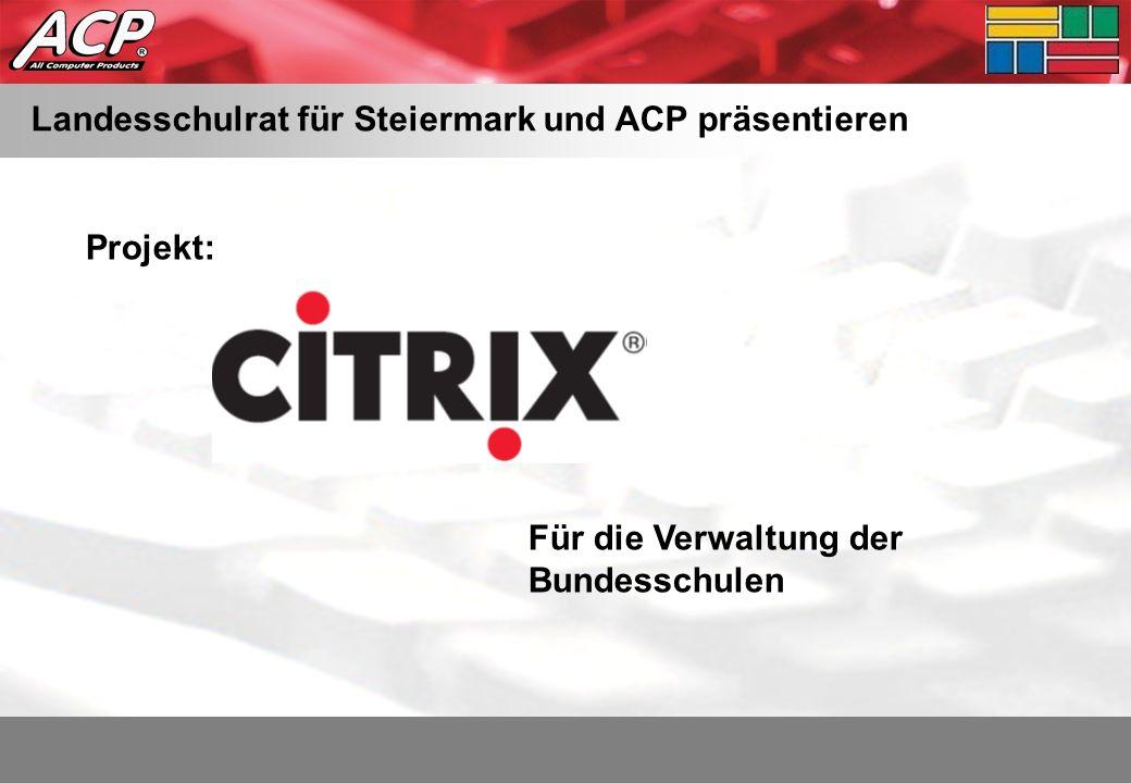 Agenda Ist-EDV-Situation und deren große Nachteile Funktionsweise der Citrix- und Terminalserver-Technologie Vorteile einer Citrix-Lösung Dadurch eventuell entstehende Nachteile Live Demo Q&A Citrix Projektpräsentation LSR Stmk 27.