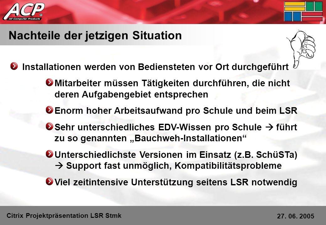 Nachteile einer Citrix-Lösung Citrix Projektpräsentation LSR Stmk 27.