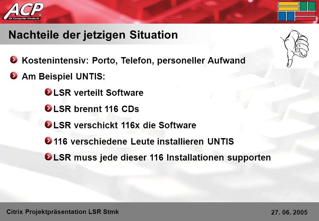 Letzte Frage: Citrix Projektpräsentation LSR Stmk 27.