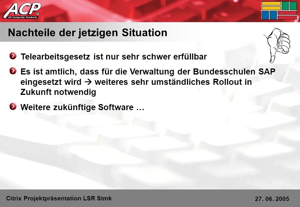 Nachteile der jetzigen Situation Telearbeitsgesetz ist nur sehr schwer erfüllbar Es ist amtlich, dass für die Verwaltung der Bundesschulen SAP eingese