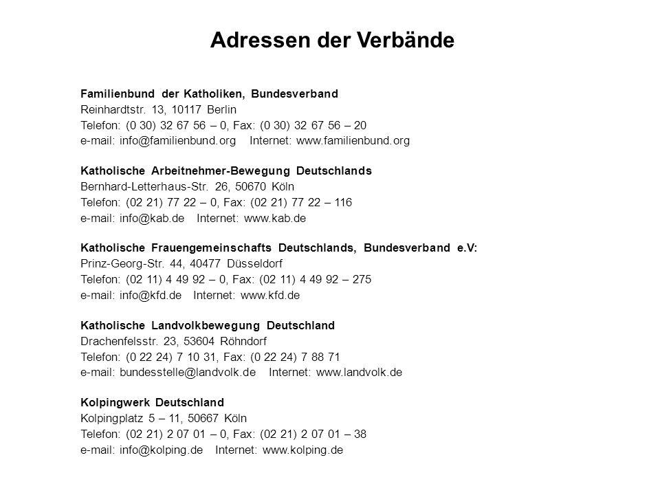Adressen der Verbände Familienbund der Katholiken, Bundesverband Reinhardtstr. 13, 10117 Berlin Telefon: (0 30) 32 67 56 – 0, Fax: (0 30) 32 67 56 – 2