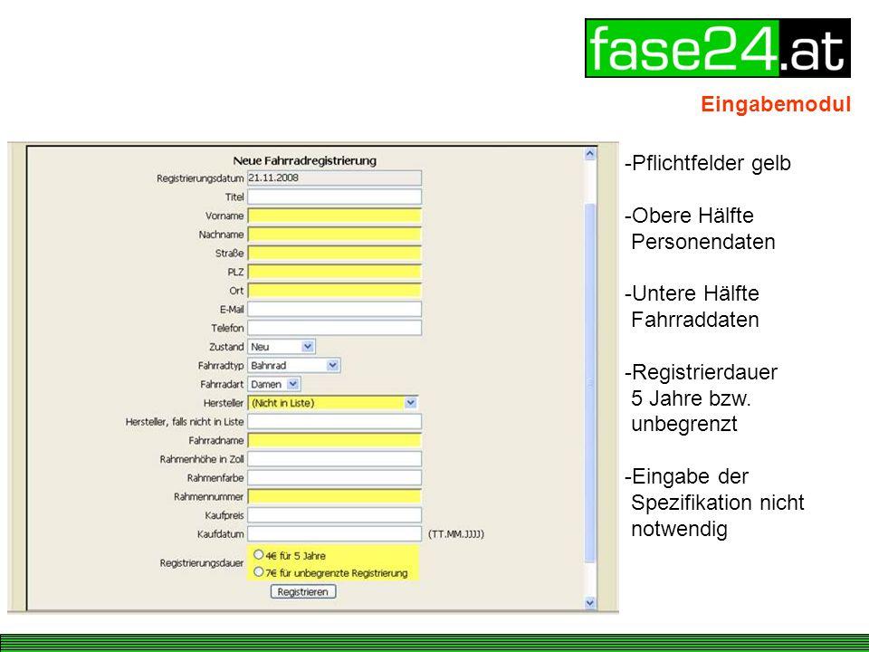 Eingabemodul -Pflichtfelder gelb -Obere Hälfte Personendaten -Untere Hälfte Fahrraddaten -Registrierdauer 5 Jahre bzw.