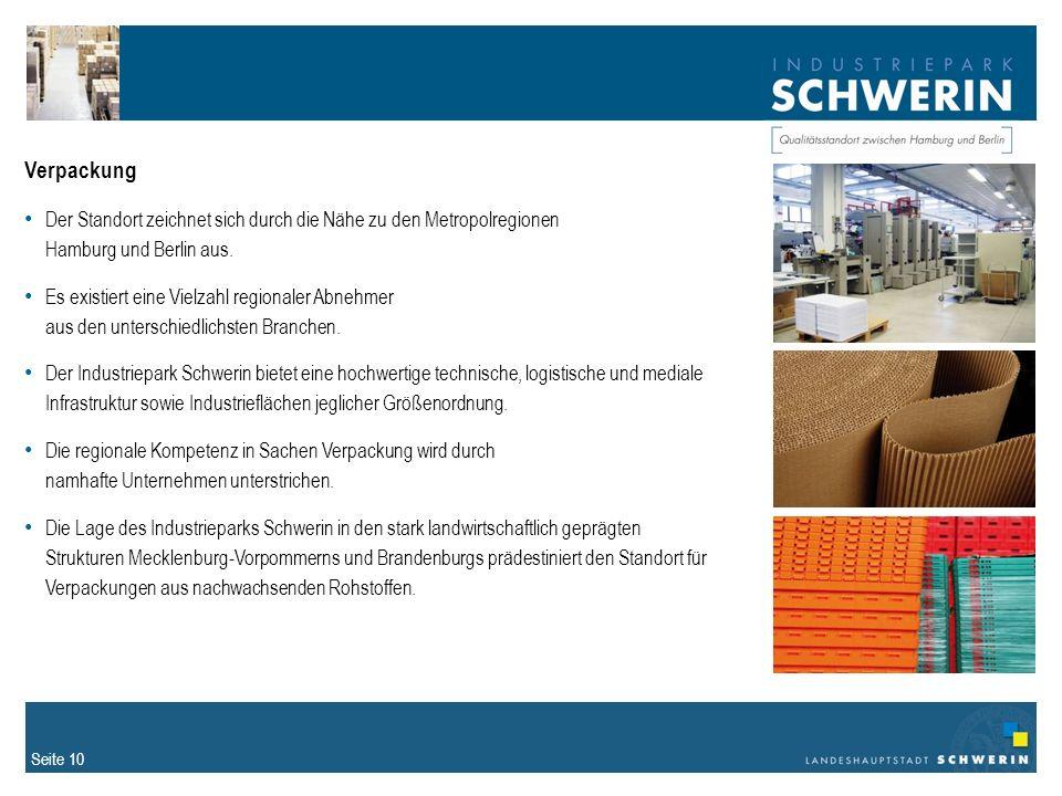 Seite 10 Verpackung Der Standort zeichnet sich durch die Nähe zu den Metropolregionen Hamburg und Berlin aus.