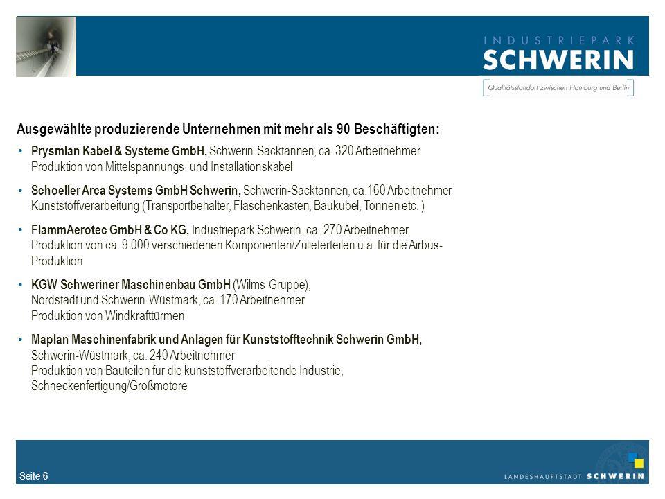 Seite 6 Ausgewählte produzierende Unternehmen mit mehr als 90 Beschäftigten: Prysmian Kabel & Systeme GmbH, Schwerin-Sacktannen, ca.