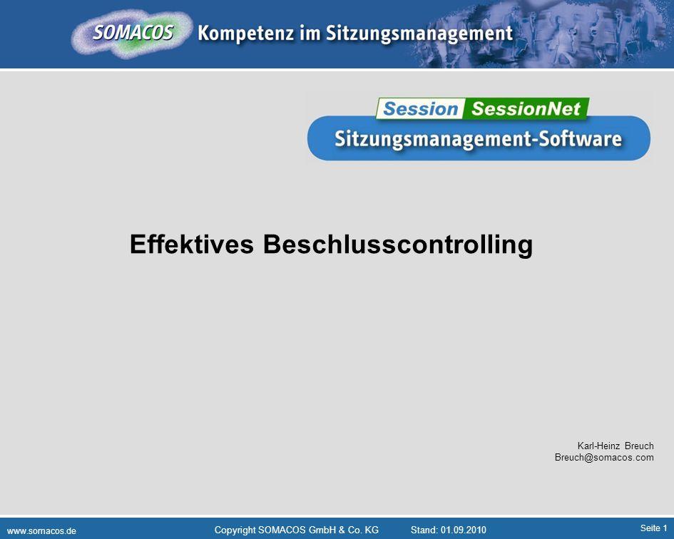 Seite 1 www.somacos.de Copyright SOMACOS GmbH & Co. KGStand: 01.09.2010 Effektives Beschlusscontrolling Karl-Heinz Breuch Breuch@somacos.com
