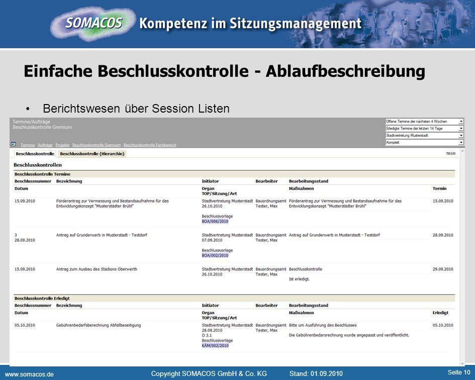 Seite 10 www.somacos.de Copyright SOMACOS GmbH & Co. KGStand: 01.09.2010 Einfache Beschlusskontrolle - Ablaufbeschreibung Berichtswesen über Session L