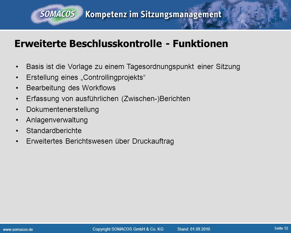 Seite 12 www.somacos.de Copyright SOMACOS GmbH & Co. KGStand: 01.09.2010 Erweiterte Beschlusskontrolle - Funktionen Basis ist die Vorlage zu einem Tag