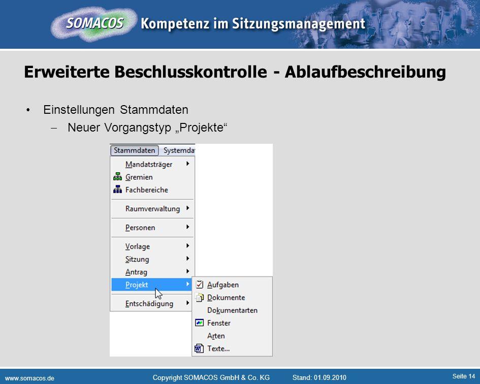 Seite 14 www.somacos.de Copyright SOMACOS GmbH & Co. KGStand: 01.09.2010 Erweiterte Beschlusskontrolle - Ablaufbeschreibung Einstellungen Stammdaten N