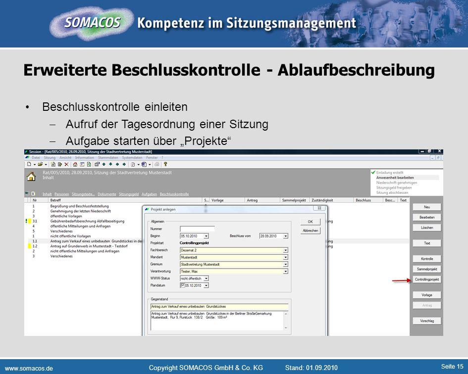 Seite 15 www.somacos.de Copyright SOMACOS GmbH & Co. KGStand: 01.09.2010 Erweiterte Beschlusskontrolle - Ablaufbeschreibung Beschlusskontrolle einleit