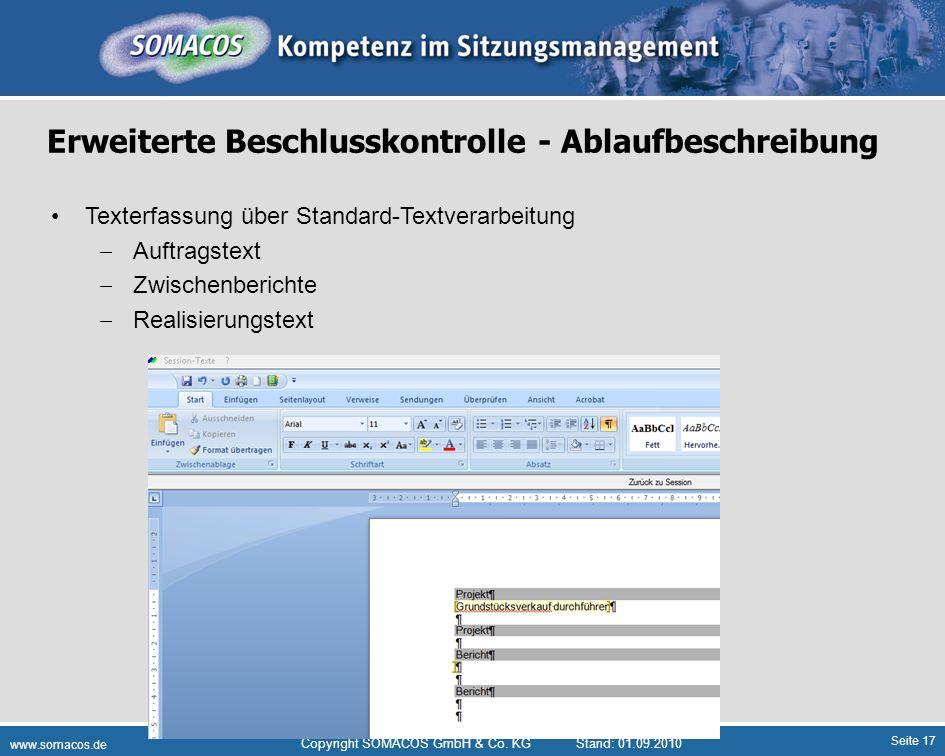 Seite 17 www.somacos.de Copyright SOMACOS GmbH & Co. KGStand: 01.09.2010 Erweiterte Beschlusskontrolle - Ablaufbeschreibung Texterfassung über Standar