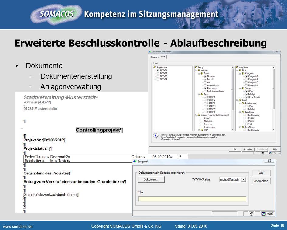 Seite 18 www.somacos.de Copyright SOMACOS GmbH & Co. KGStand: 01.09.2010 Erweiterte Beschlusskontrolle - Ablaufbeschreibung Dokumente Dokumentenerstel