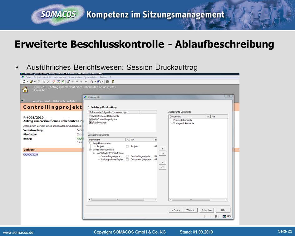 Seite 22 www.somacos.de Copyright SOMACOS GmbH & Co. KGStand: 01.09.2010 Erweiterte Beschlusskontrolle - Ablaufbeschreibung Ausführliches Berichtswese