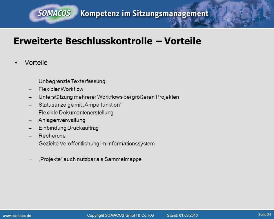 Seite 24 www.somacos.de Copyright SOMACOS GmbH & Co. KGStand: 01.09.2010 Erweiterte Beschlusskontrolle – Vorteile Vorteile Unbegrenzte Texterfassung F