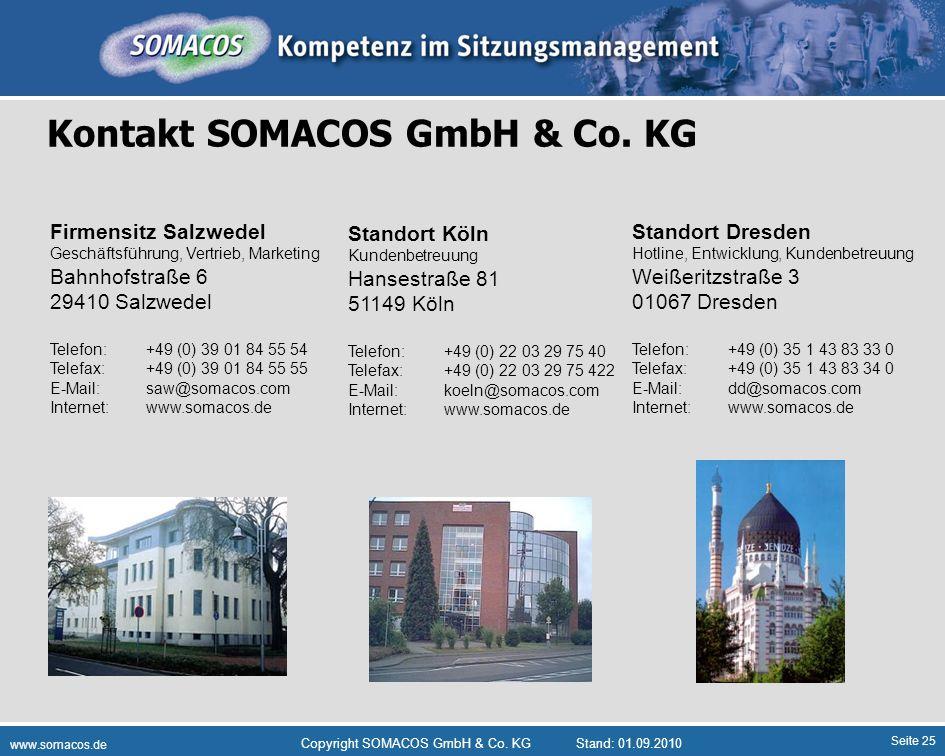 Seite 25 www.somacos.de Copyright SOMACOS GmbH & Co. KGStand: 01.09.2010 Firmensitz Salzwedel Geschäftsführung, Vertrieb, Marketing Bahnhofstraße 6 29