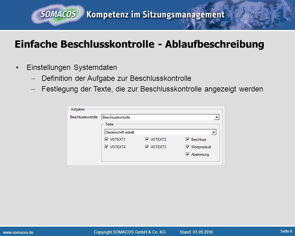 Seite 6 www.somacos.de Copyright SOMACOS GmbH & Co. KGStand: 01.09.2010 Einfache Beschlusskontrolle - Ablaufbeschreibung Einstellungen Systemdaten Def