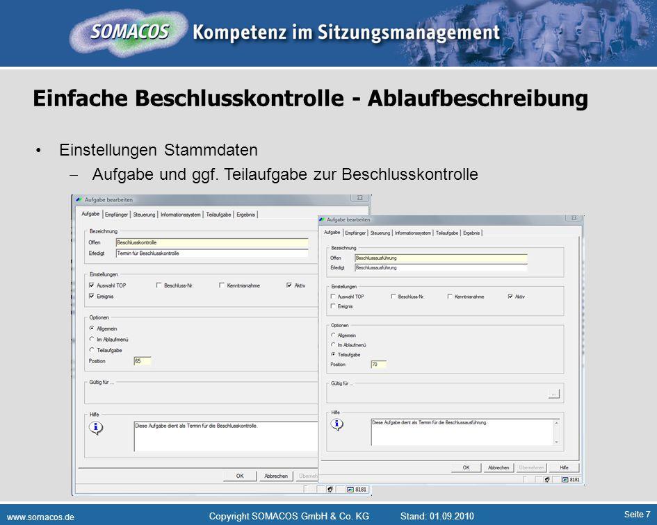 Seite 7 www.somacos.de Copyright SOMACOS GmbH & Co. KGStand: 01.09.2010 Einfache Beschlusskontrolle - Ablaufbeschreibung Einstellungen Stammdaten Aufg