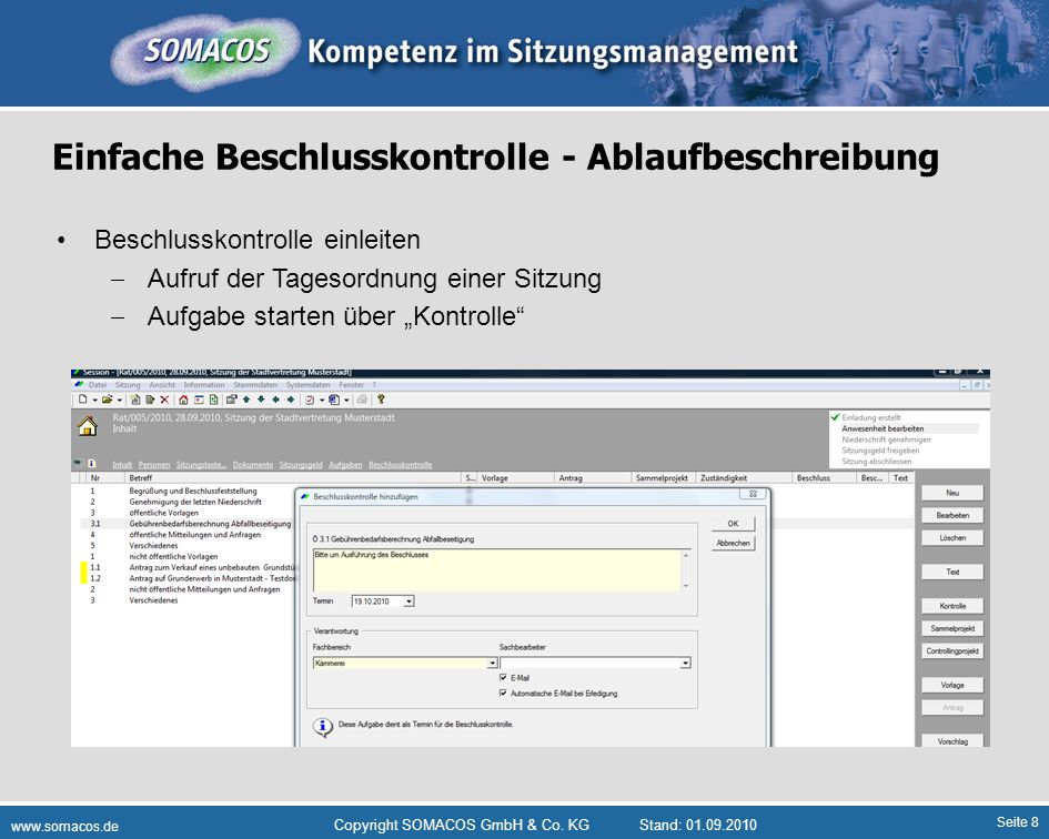 Seite 8 www.somacos.de Copyright SOMACOS GmbH & Co. KGStand: 01.09.2010 Einfache Beschlusskontrolle - Ablaufbeschreibung Beschlusskontrolle einleiten