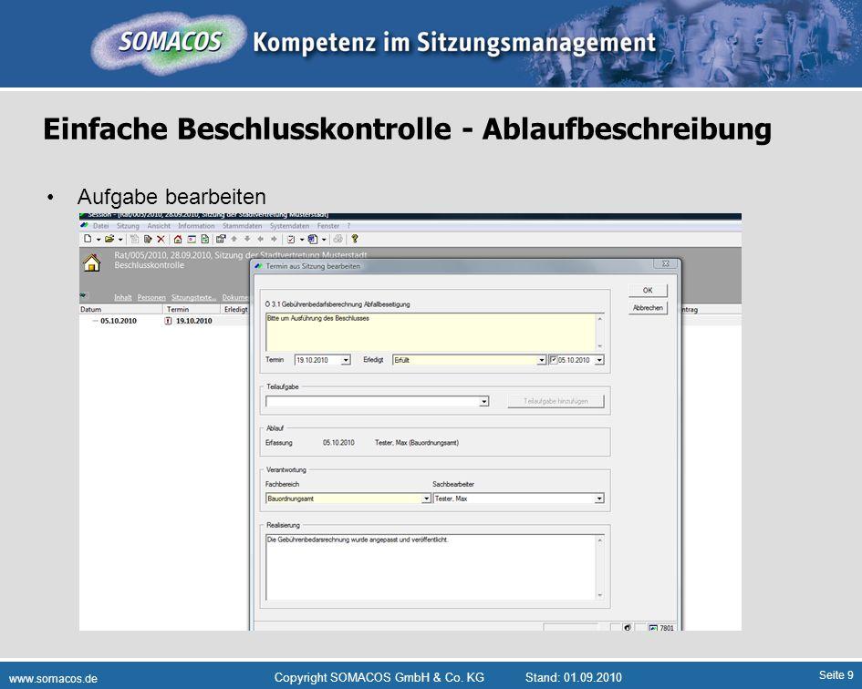 Seite 9 www.somacos.de Copyright SOMACOS GmbH & Co. KGStand: 01.09.2010 Einfache Beschlusskontrolle - Ablaufbeschreibung Aufgabe bearbeiten