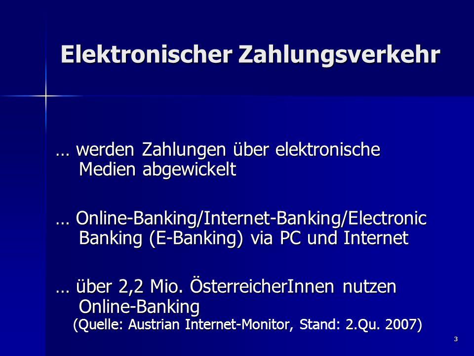 3 Elektronischer Zahlungsverkehr … werden Zahlungen über elektronische Medien abgewickelt … Online-Banking/Internet-Banking/Electronic Banking (E-Bank