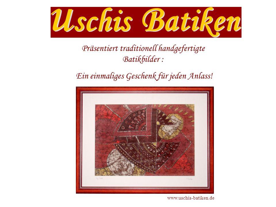 Präsentiert traditionell handgefertigte Batikbilder : Ein einmaliges Geschenk für jeden Anlass.