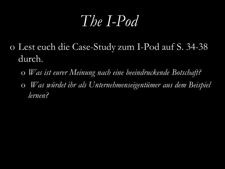 EURAM 2007, May 16 – 19, Positive Organizational Studies and Organizational Energy The I-Pod oLest euch die Case-Study zum I-Pod auf S.