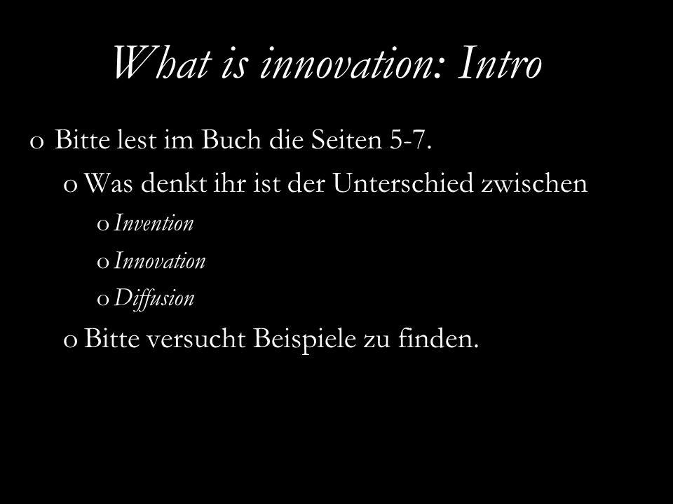 EURAM 2007, May 16 – 19, Positive Organizational Studies and Organizational Energy Invention - Innovation -Diffusion oInvention = etwas Neues oInnovation = Kommerzialisierung & Anwndung dieses Neuen oDiffusion = erfolgreiche Marktverbreitung von etwas Neuem