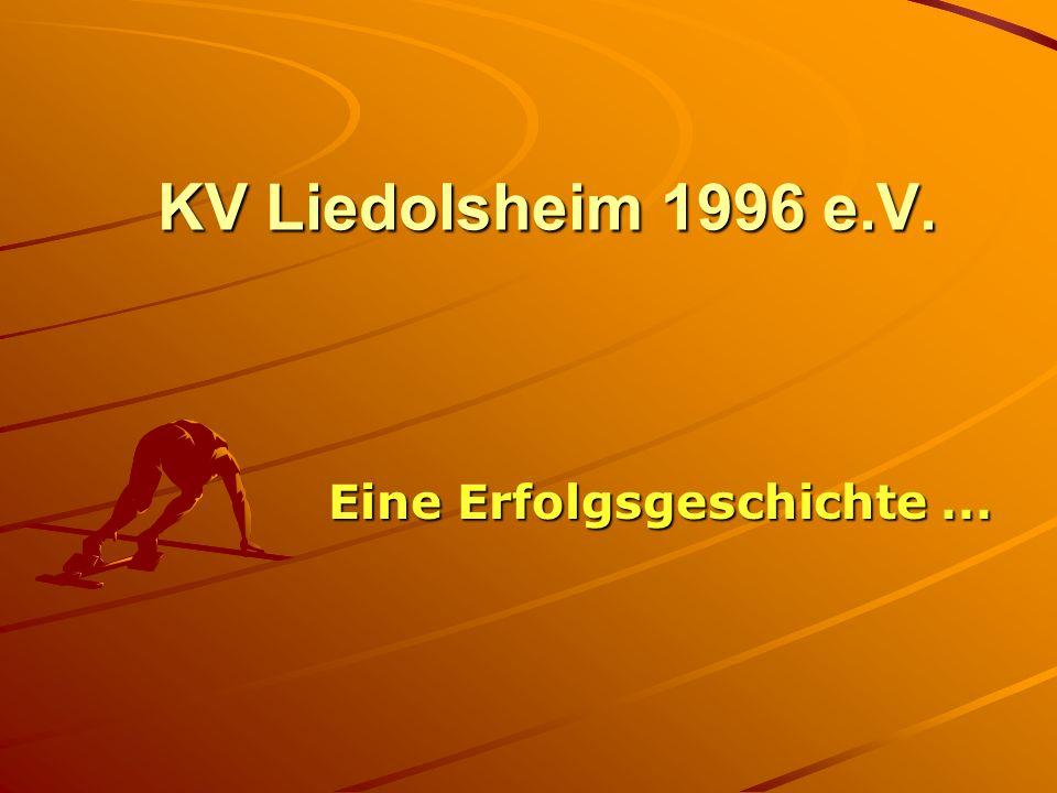 KV Liedolsheim 1996 e.V. Eine Erfolgsgeschichte...