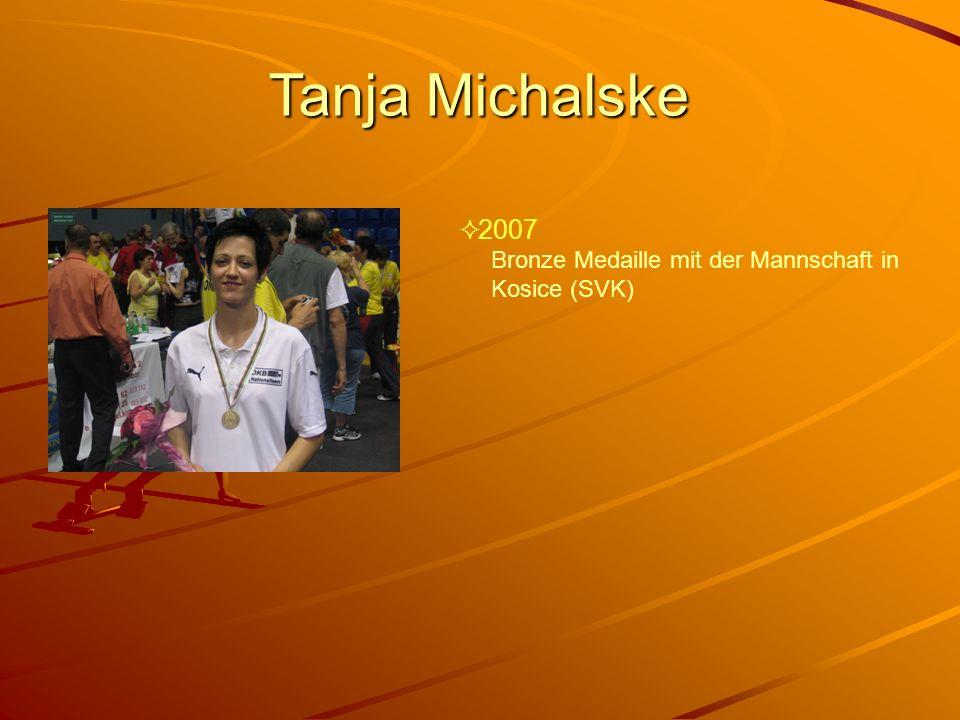 Tanja Michalske 2007 Bronze Medaille mit der Mannschaft in Kosice (SVK)