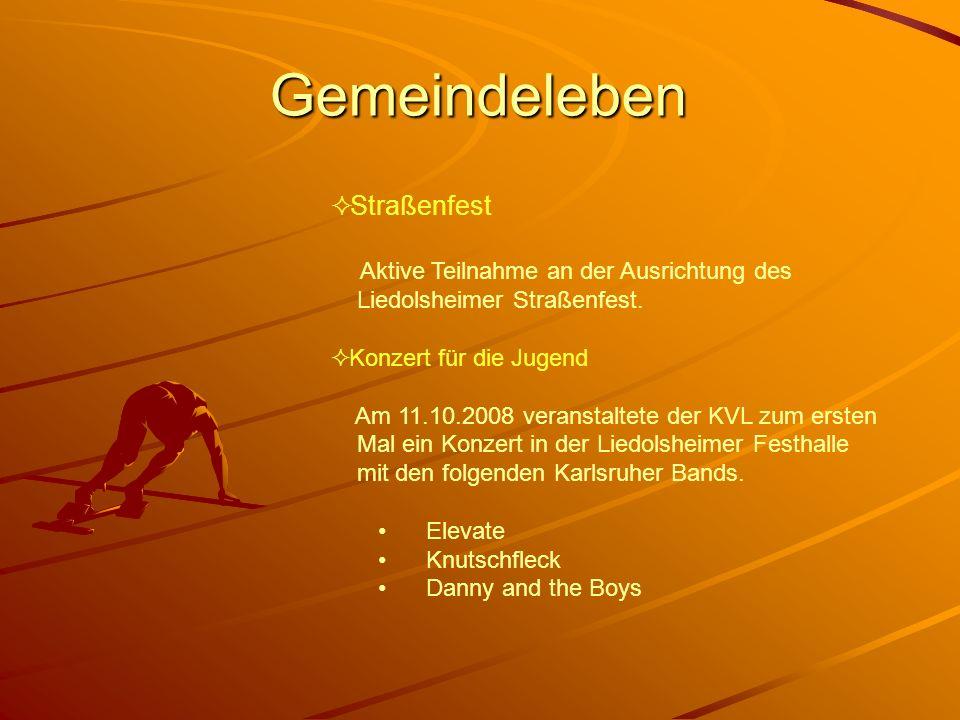 Gemeindeleben Straßenfest Aktive Teilnahme an der Ausrichtung des Liedolsheimer Straßenfest. Konzert für die Jugend Am 11.10.2008 veranstaltete der KV