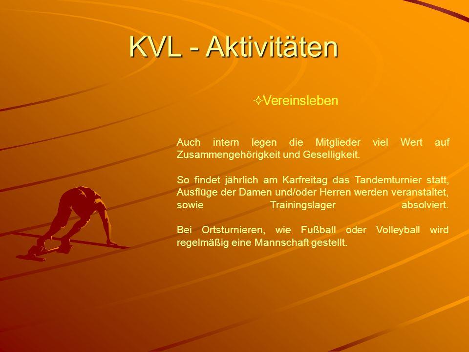 KVL - Aktivitäten Auch intern legen die Mitglieder viel Wert auf Zusammengehörigkeit und Geselligkeit. So findet jährlich am Karfreitag das Tandemturn