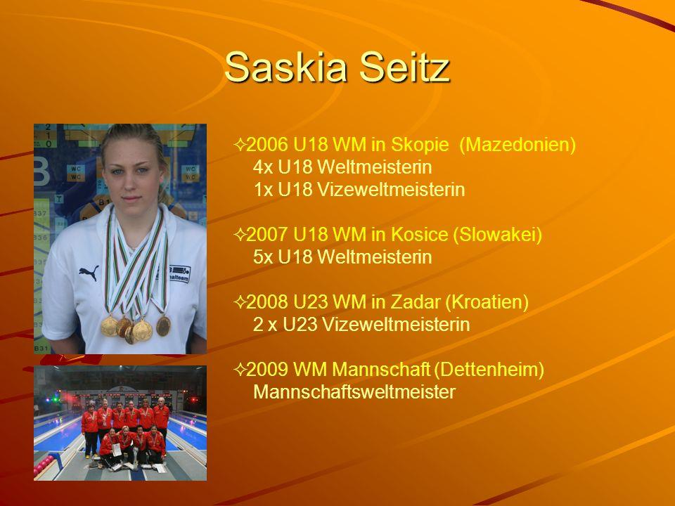 Saskia Seitz 2006 U18 WM in Skopie (Mazedonien) 4x U18 Weltmeisterin 1x U18 Vizeweltmeisterin 2007 U18 WM in Kosice (Slowakei) 5x U18 Weltmeisterin 20