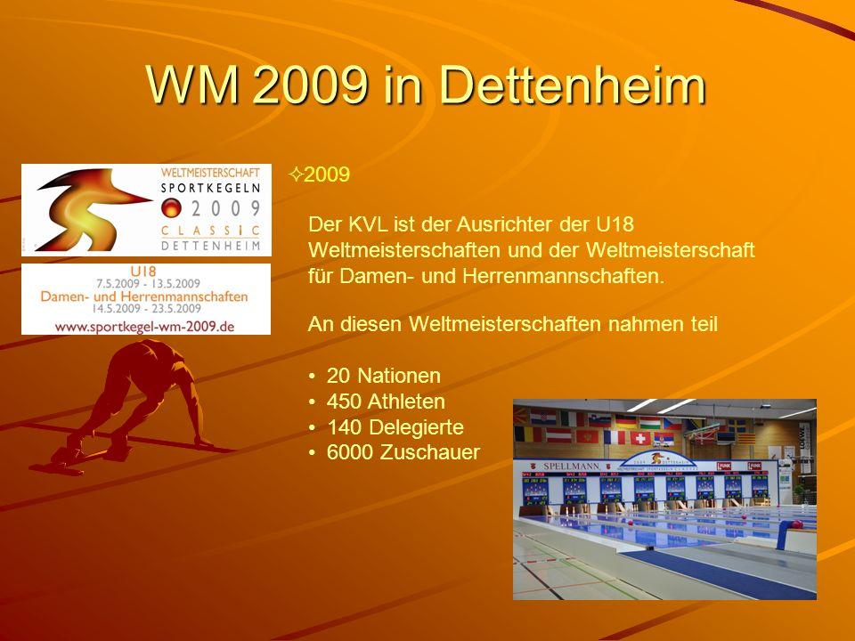 WM 2009 in Dettenheim 2009 Der KVL ist der Ausrichter der U18 Weltmeisterschaften und der Weltmeisterschaft für Damen- und Herrenmannschaften. An dies