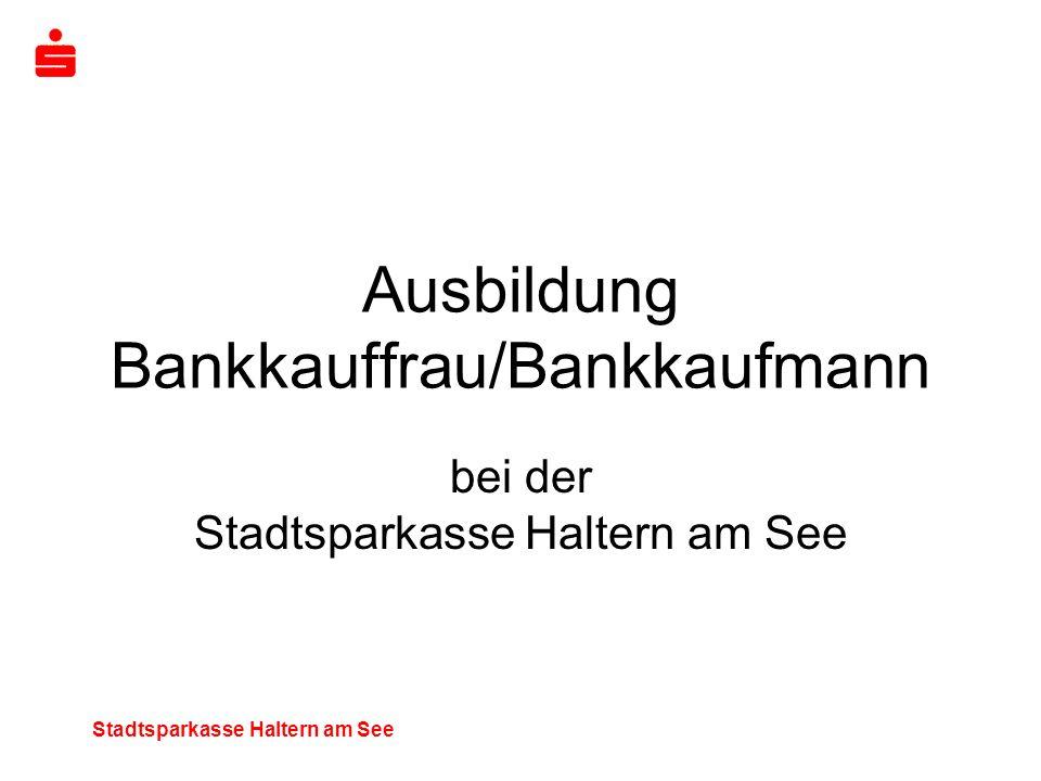 Stadtsparkasse Haltern am See Ausbildung Bankkauffrau/Bankkaufmann bei der Stadtsparkasse Haltern am See