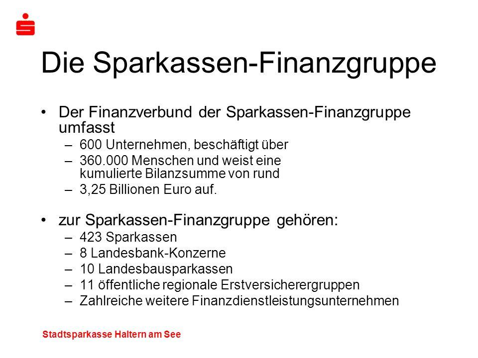 Stadtsparkasse Haltern am See Die Sparkassen-Finanzgruppe Der Finanzverbund der Sparkassen-Finanzgruppe umfasst –600 Unternehmen, beschäftigt über –36