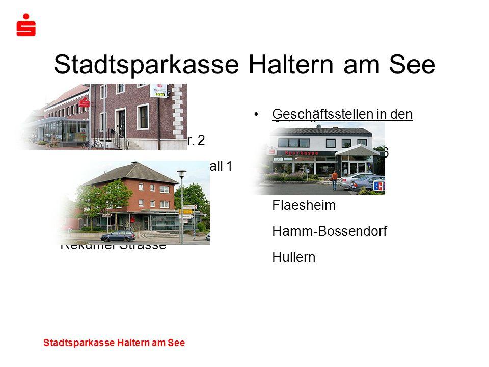 Stadtsparkasse Haltern am See Geschäftsstellen in den Ortsteilen: Sythen, Hellweg 26 Lippramsdorf Flaesheim Hamm-Bossendorf Hullern Stadtsparkasse Hal