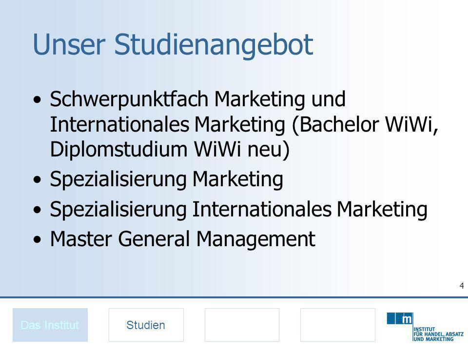 4 Unser Studienangebot Schwerpunktfach Marketing und Internationales Marketing (Bachelor WiWi, Diplomstudium WiWi neu) Spezialisierung Marketing Spezialisierung Internationales Marketing Master General Management Das InstitutStudien