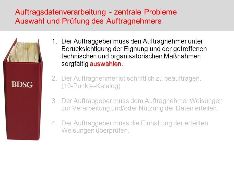 auswählen 1.Der Auftraggeber muss den Auftragnehmer unter Berücksichtigung der Eignung und der getroffenen technischen und organisatorischen Maßnahmen